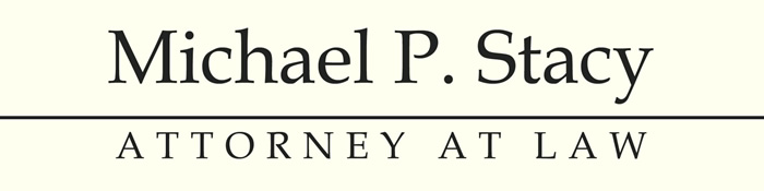 Michael P. Stacy, Attorney at Law